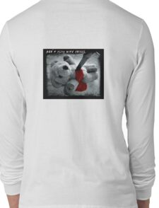 don't play with knives Long Sleeve T-Shirt