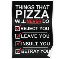 Pizza Is The One [White Text] Poster