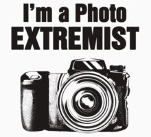 I'm a Photo EXTREMIST by Evan Sharboneau