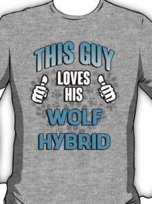 This guy loves his Wolf Hybrid T-Shirt