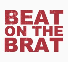 Beat On The Brat T Shirts, Stickers and Gifts Kids Clothes