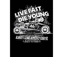 Hot Rod Live Fast Die Young - White (alpha bkground) Photographic Print