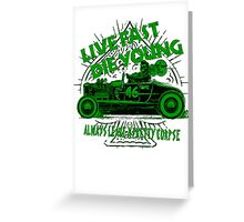 Hot Rod Live Fast Die Young - Green (alpha bkground) Greeting Card