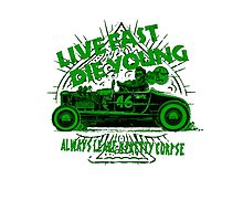 Hot Rod Live Fast Die Young - Green (alpha bkground) Photographic Print