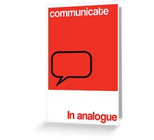 Communicate in analogue poster Greeting Card