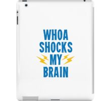 Whoa Shocks My Brain iPad Case/Skin