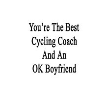 You're The Best Cycling Coach And An OK Boyfriend by supernova23