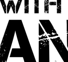 I'm With The Band (Black Lettering) Sticker