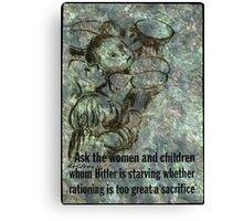 WAR RATIONING CAMPAIGN AD Canvas Print