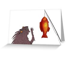 Gone Fishing, the Perils of Seeking Attention Greeting Card
