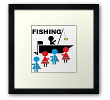 LADIES MAN FISHING FOR THE LADIES Framed Print