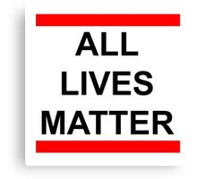 All Lives Matter Canvas Print