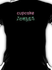 cupcake zombies text... T-Shirt