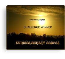 Challenge Winner Banner for Sunrise/Sunset 'Scapes Canvas Print
