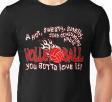 You Gotta Love It - Volleyball Unisex T-Shirt