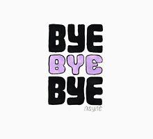 Bye Bye Bye Unisex T-Shirt