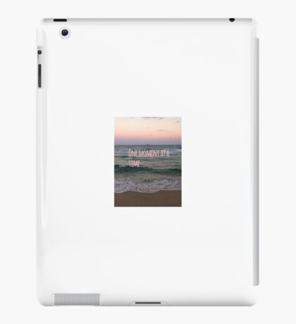 One Moment at a Time iPad Case/Skin