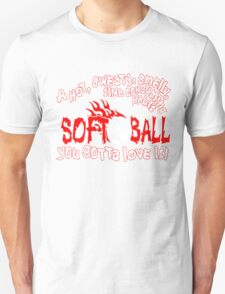 You Gotta Love It - Softball T-Shirt