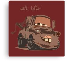Mater says Hello Canvas Print