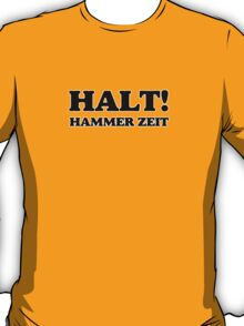 Stop...... Hammer Time T-Shirt