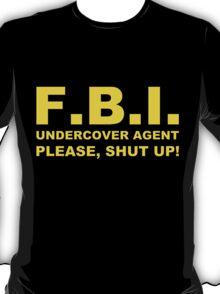 FBI Undercover Agent T-Shirt