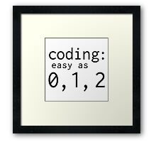 Coding: easy as 0, 1, 2 Framed Print