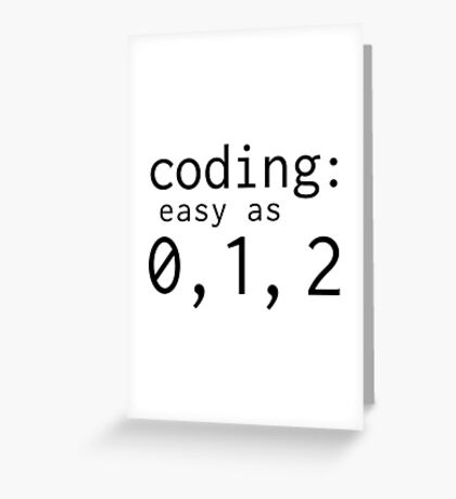 Coding: easy as 0, 1, 2 Greeting Card