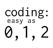 Coding: easy as 0, 1, 2 Photographic Print