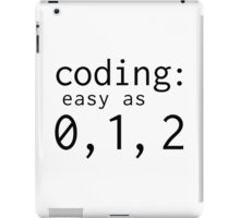 Coding: easy as 0, 1, 2 iPad Case/Skin