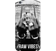 Tupac Raw Vibes  iPhone Case/Skin