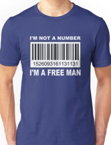I'm not a Number... Unisex T-Shirt