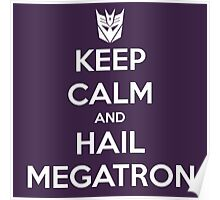 Keep Calm and Hail Megatron Poster
