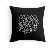choose wisely love Throw Pillow