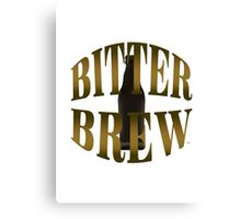Enjoy A Bitter Brew Canvas Print