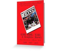 """Code Name: King""  - ALTERNATE Comic Book Promo Poster  Greeting Card"