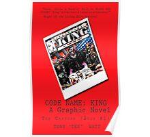 """Code Name: King""  - ALTERNATE Comic Book Promo Poster  Poster"