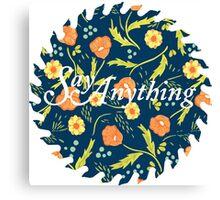 Say Anything Buzzsaw Canvas Print