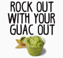 Rock out with your guac out by devon rushton