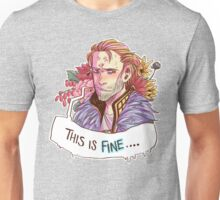 This just. Fine. Really. Unisex T-Shirt