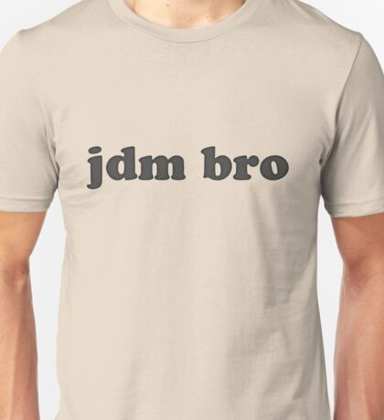 Jdm bro Unisex T-Shirt
