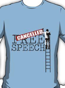 Free Speech - Cancelled T-Shirt