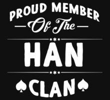 Proud member of the Han clan! T-Shirt