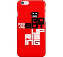 Resist the Robot Uprising iPhone Case/Skin