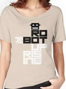 Resist the Robot Uprising Women's Relaxed Fit T-Shirt