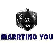 Marrying You Was a Critical Hit (d20 Role Playing Games) Photographic Print