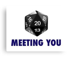 Meeting You Was a Critical Hit (d20 Role Playing Game) Canvas Print