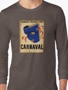 Havana Carnival Vintage Travel Poster Restored Long Sleeve T-Shirt