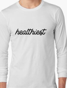 Healthiest Long Sleeve T-Shirt