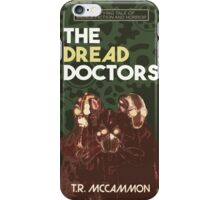 The Dread Doctors iPhone Case/Skin