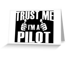 Trust Me I'm A Pilot - Tshirts & Accessories Greeting Card
